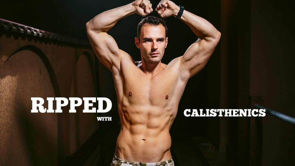 Ripped with Calisthenics Training